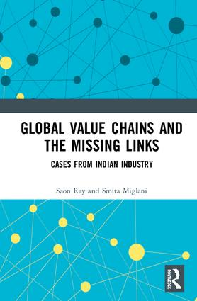 Global Value Chains and the Missing Links: Cases from Indian Industry, 1st Edition (Hardback) book cover