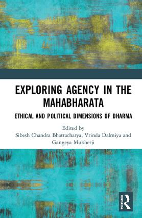 Exploring Agency in the Mahabharata: Ethical and Political Dimensions of Dharma (Hardback) book cover