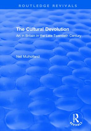 The Cultural Devolution: Art in Britain in the Late Twentieth Century book cover