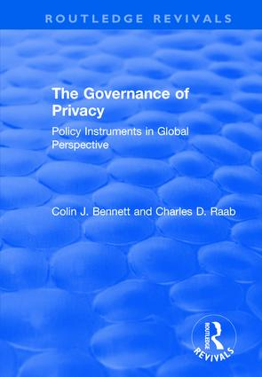 The Governance of Privacy: Policy Instruments in Global Perspective, 1st Edition (Hardback) book cover