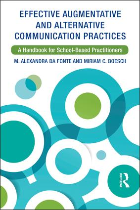 Effective Augmentative and Alternative Communication Practices: A Handbook for School-Based Practitioners, 1st Edition (Paperback) book cover