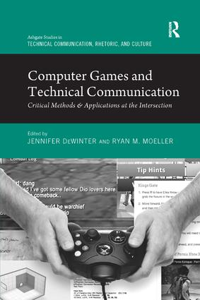 Computer Games and Technical Communication: Critical Methods and Applications at the Intersection book cover