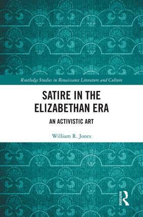 Satire in the Elizabethan Era: An Activistic Art book cover