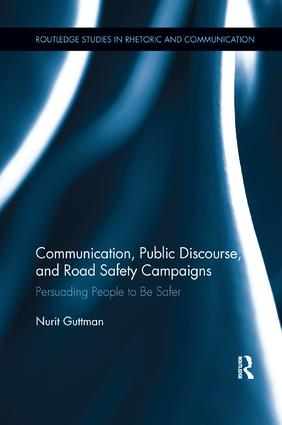 Communication, Public Discourse, and Road Safety Campaigns: Persuading People to Be Safer book cover