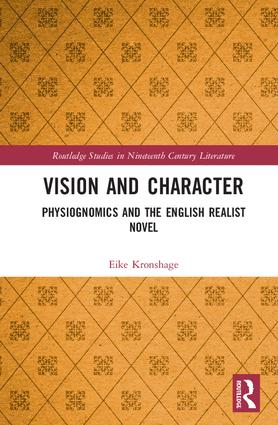 Vision and Character: Physiognomics and the English Realist Novel (Hardback) book cover