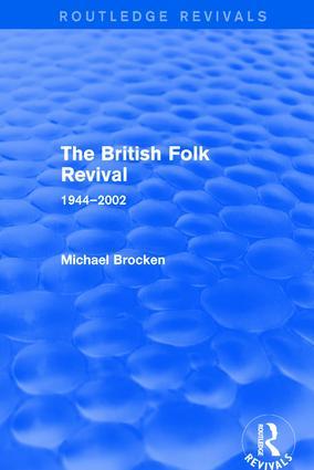 Revival: The British Folk Revival 1944-2002 (2003): 1st Edition (Hardback) book cover