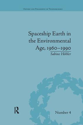 Spaceship Earth in the Environmental Age, 1960–1990: 1st Edition (Paperback) book cover