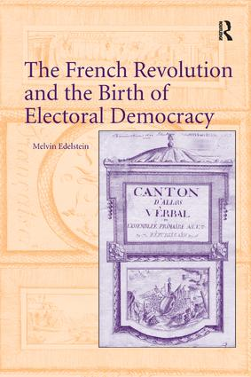 The French Revolution and the Birth of Electoral Democracy book cover