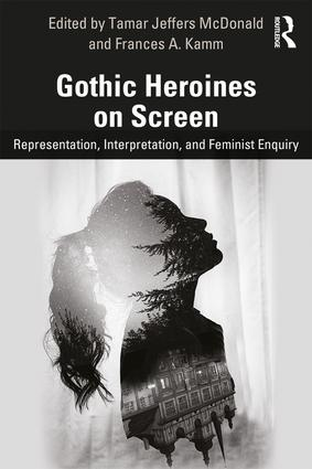 Gothic Heroines on Screen: Representation, Interpretation, and Feminist Inquiry book cover