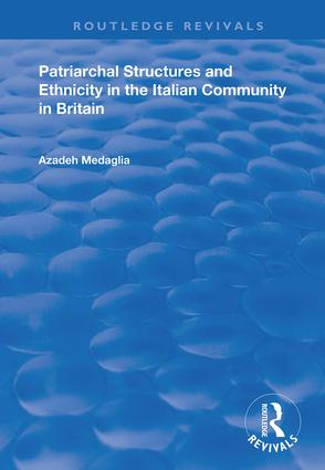Patriarchal Structures and Ethnicity in the Italian Community in Britain: 1st Edition (Hardback) book cover