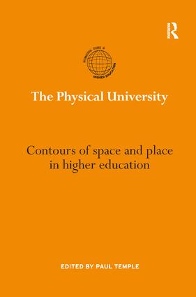 The Physical University: Contours of space and place in higher education book cover