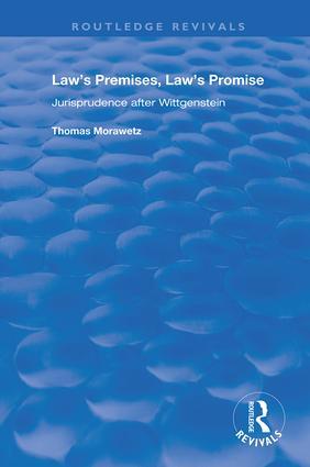 Law's Premises, Law's Promise: Jurisprudence After Wittgenstein, 1st Edition (Hardback) book cover