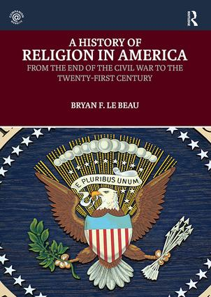A History of Religion in America: From the End of the Civil War to the Twenty-First Century book cover