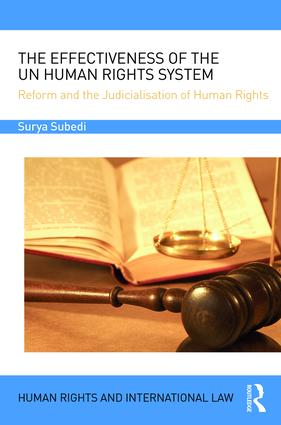 The Effectiveness of the UN Human Rights System: Reform and the Judicialisation of Human Rights book cover