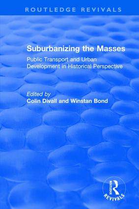 Suburbanizing the Masses: Public Transport and Urban Development in Historical Perspective book cover