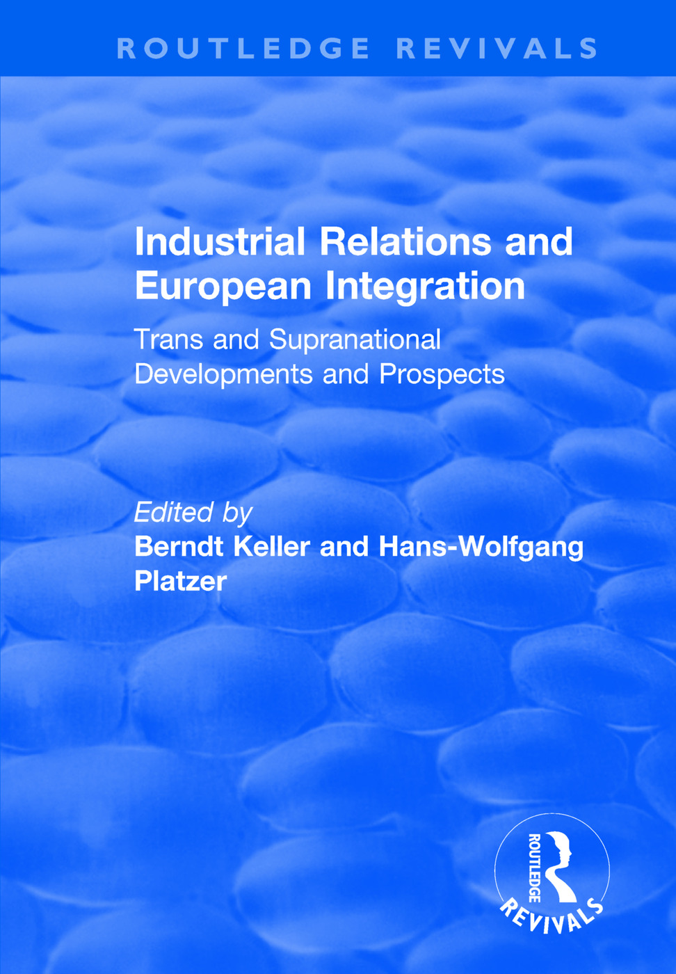Industrial Relations and European Integration: Trans and Supranational Developments and Prospects: Trans and Supranational Developments and Prospects, 1st Edition (Paperback) book cover