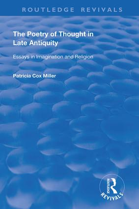 hThe Poetry of Thought in Late Antiquity: Essays in Imagination and Religion, 1st Edition (Hardback) book cover