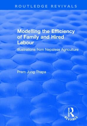 Modelling the Efficiency of Family and Hired Labour: Illustrations from Nepalese Agriculture book cover