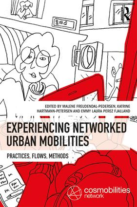 Experiencing Networked Urban Mobilities: Practices, Flows, Methods (Hardback) book cover