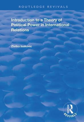 Introduction to a Theory of Political Power in International Relations: 1st Edition (Hardback) book cover