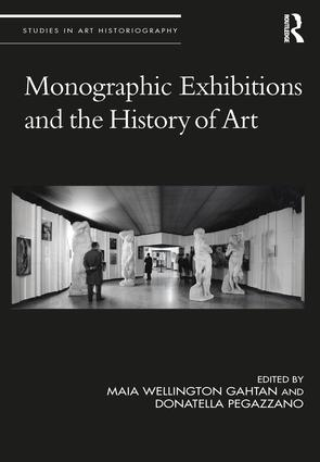 Monographic Exhibitions and the History of Art: 1st Edition (e-Book) book cover