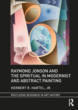 Raymond Jonson and the Spiritual in Modernist and Abstract Painting: 1st Edition (Hardback) book cover