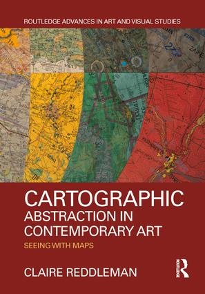 Cartographic Abstraction in Contemporary Art: Seeing with Maps book cover