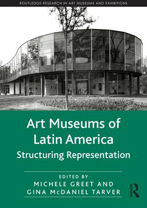 Art Museums of Latin America: Structuring Representation, 1st Edition (Hardback) book cover