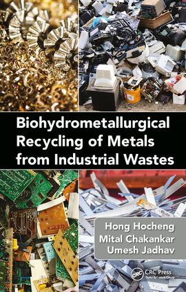 Biohydrometallurgical Recycling of Metals from Industrial Wastes: 1st Edition (Hardback) book cover