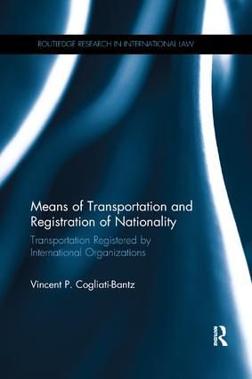 Means of Transportation and Registration of Nationality: Transportation Registered by International Organizations book cover