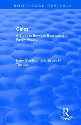 Gales: A Study in Brewing, Business and Family History, 1st Edition (Hardback) book cover