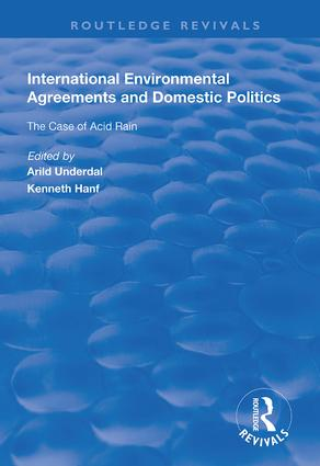 International Environmental Agreements and Domestic Politics: The Case of Acid Rain, 1st Edition (Hardback) book cover