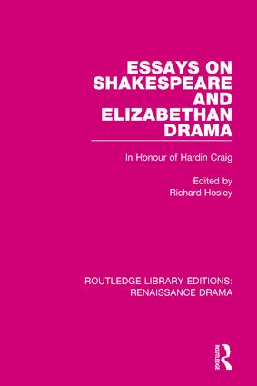 Essays on Shakespeare and Elizabethan Drama: In Honour of Hardin Craig book cover