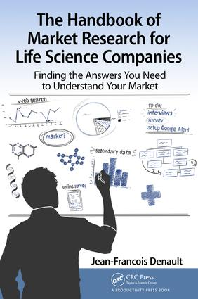 The Handbook for Market Research for Life Sciences Companies: Finding the Answers You Need to Understand Your Market, 1st Edition (Paperback) book cover