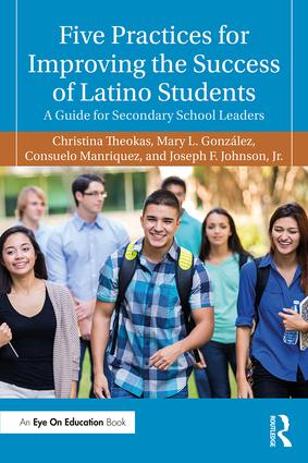 Five Practices for Improving the Success of Latino Students: A Guide for Secondary School Leaders book cover