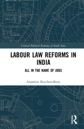 Labour Law Reforms in India: All in the Name of Jobs, 1st Edition (Hardback) book cover
