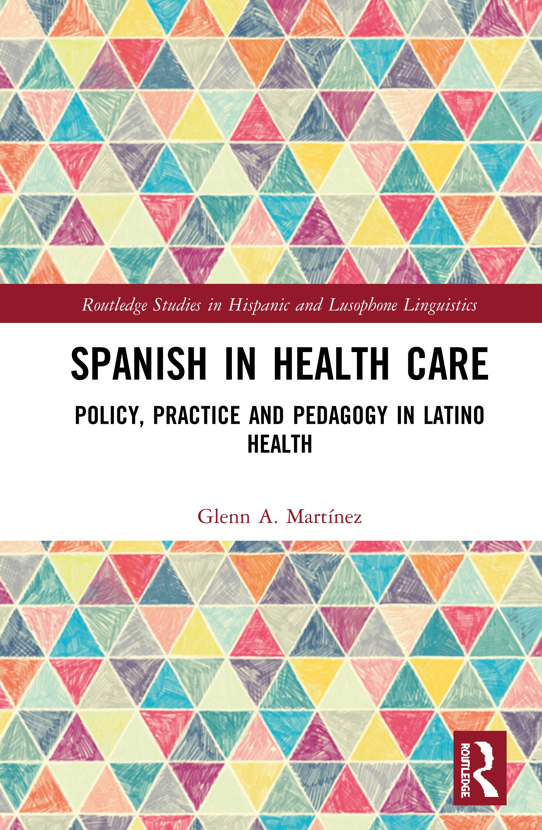 Spanish in Health Care: Policy, Practice and Pedagogy in Latino Health book cover