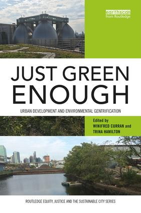 Just Green Enough: Urban Development and Environmental Gentrification, 1st Edition (Paperback) book cover