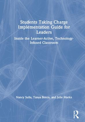 Students Taking Charge Implementation Guide for Leaders: Inside the Learner-Active, Technology-Infused Classroom book cover