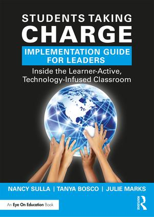 Students Taking Charge Implementation Guide for Leaders: Inside the Learner-Active, Technology-Infused Classroom, 2nd Edition (Paperback) book cover