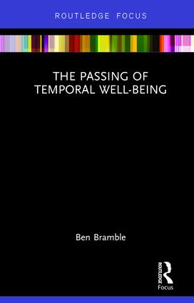 The Passing of Temporal Well-Being (Hardback) book cover