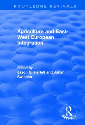 Agriculture and East-west European Integration: 1st Edition (Hardback) book cover