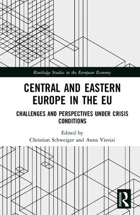 Central and Eastern Europe in the EU: Challenges and Perspectives Under Crisis Conditions, 1st Edition (Hardback) book cover