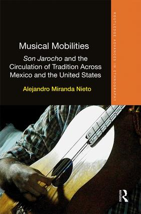 Musical Mobilities: Son Jarocho and the Circulation of Tradition Across Mexico and the United States book cover
