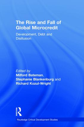 The Rise and Fall of Global Microcredit: Development, debt and disillusion book cover