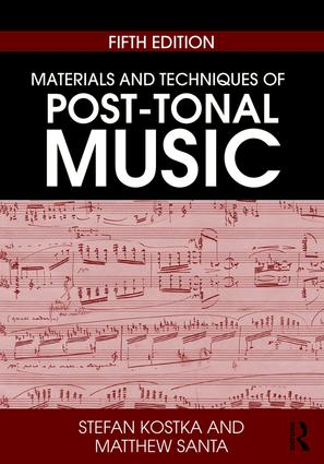 Materials and Techniques of Post-Tonal Music: 5th Edition (Paperback) book cover