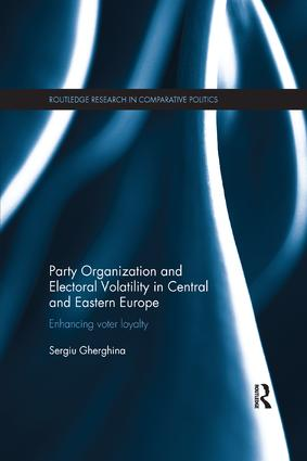 Party Organization and Electoral Volatility in Central and Eastern Europe: Enhancing voter loyalty, 1st Edition (Paperback) book cover