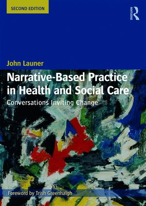 Narrative-Based Practice in Health and Social Care: Conversations Inviting Change, 2nd Edition (Paperback) book cover