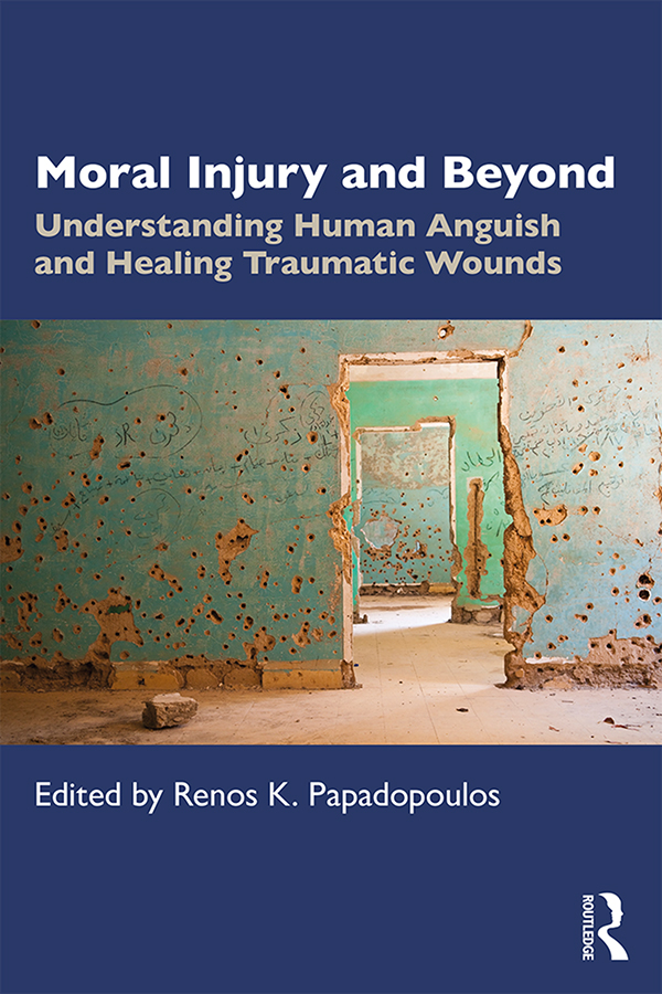 Moral Injury and Beyond: Understanding Human Anguish and Healing Traumatic Wounds book cover