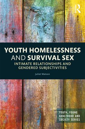 Youth Homelessness and Survival Sex: Intimate Relationships and Gendered Subjectivities book cover